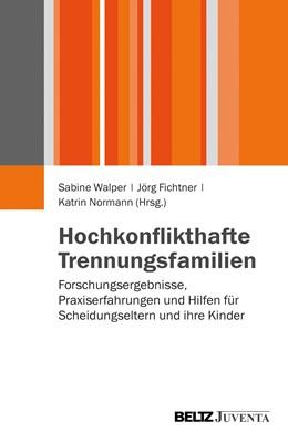Abbildung von Walper / Fichtner / Normann | Hochkonflikthafte Trennungsfamilien | 2013 | Forschungsergebnisse, Praxiser...