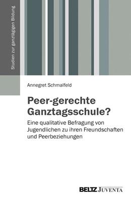 Abbildung von Schmalfeld | Peer-gerechte Ganztagsschule? | 2013 | Eine qualitative Befragung von...