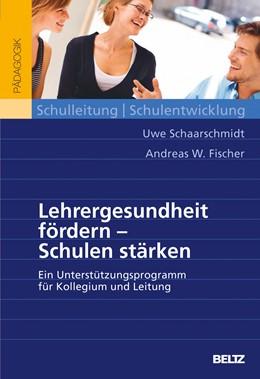 Abbildung von Schaarschmidt / Fischer   Lehrergesundheit fördern - Schulen stärken   2013   Ein Unterstützungsprogramm für...
