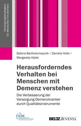 Abbildung von Bartholomeyczik / Halek / Holle | Herausforderndes Verhalten bei Menschen mit Demenz verstehen | 2013 | Die Verbesserung der Versorgun...