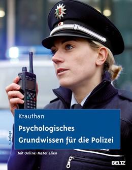 Abbildung von Krauthan | Psychologisches Grundwissen für die Polizei | Neuausgabe, 5., überarbeitete Aufl. | 2013 | Ein Lehrbuch