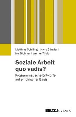 Abbildung von Schilling / Gängler / Züchner / Thole   Soziale Arbeit quo vadis?   2013   Programmatische Entwürfe auf e...