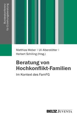 Abbildung von Weber / Alberstötter / Schilling | Beratung von Hochkonflikt-Familien | 2013 | Im Kontext des FamFG