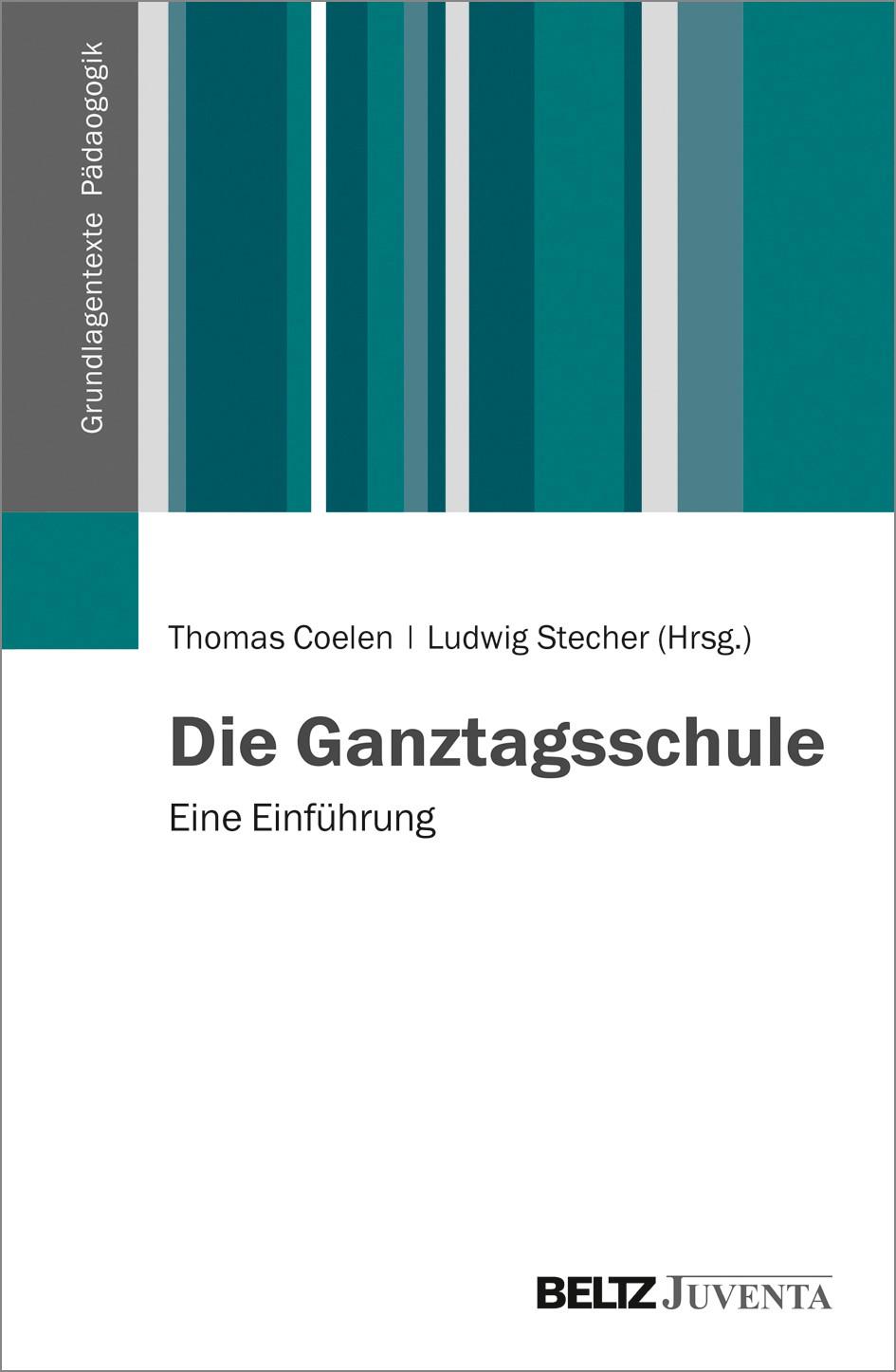 Abbildung von Coelen / Stecher | Die Ganztagsschule | 2014