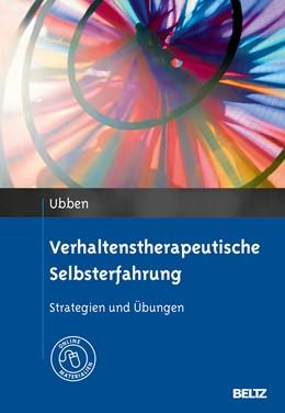 Abbildung von Ubben | Verhaltenstherapeutische Selbsterfahrung | Originalausgabe | 2013 | Strategien und Übungen. Mit On...