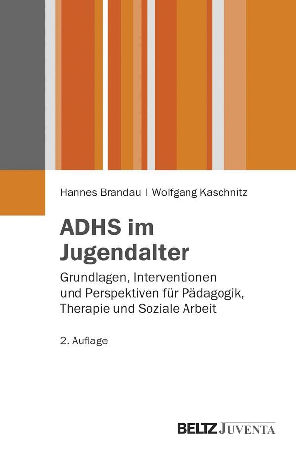 ADHS im Jugendalter | Brandau / Kaschnitz | 2., überarbeitete Aufl., 2013 | Buch (Cover)