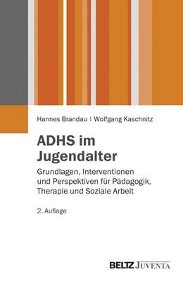 Abbildung von Brandau / Kaschnitz   ADHS im Jugendalter   2., überarbeitete Aufl.   2013   Grundlagen, Interventionen und...