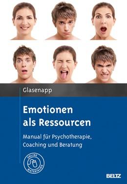 Abbildung von Glasenapp | Emotionen als Ressourcen | Originalausgabe | 2013 | Manual für Psychotherapie, Coa...