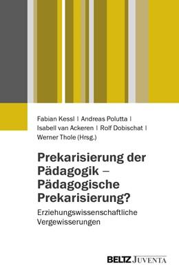 Abbildung von Kessl / Polutta / van Ackeren / Dobischat / Thole | Prekarisierung der Pädagogik – Pädagogische Prekarisierung? | 2014 | Erziehungswissenschaftliche Ve...