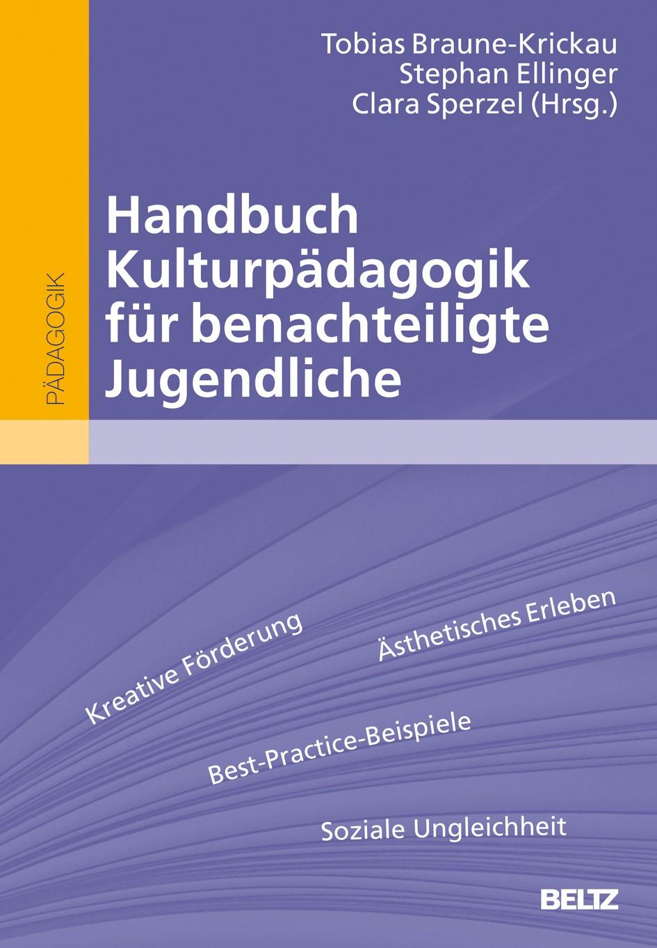 Abbildung von Braune-Krickau / Ellinger / Sperzel | Handbuch Kulturpädagogik für benachteiligte Jugendliche | 2013