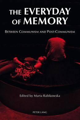 Abbildung von Rabikowska | The Everyday of Memory | 2013 | Between Communism and Post-Com...