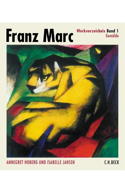Cover: , Franz Marc Werkverzeichnis: Gemälde
