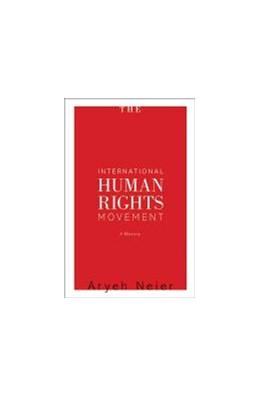 Abbildung von Neier | The International Human Rights Movement - A History | 2013