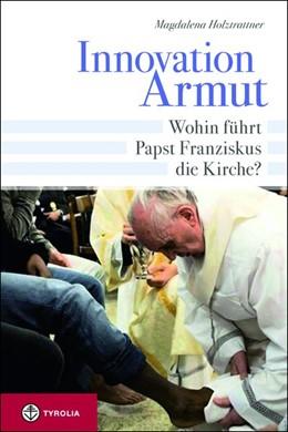 Abbildung von Holztrattner   Innovation Armut   2013   Wohin führt Papst Franziskus d...