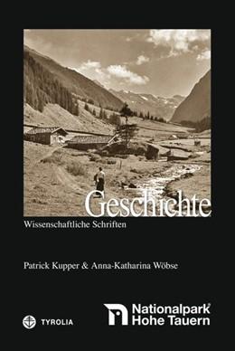 Abbildung von Salzburger Nationalparkfonds Hohe Tauern / Kupper / Wöbse | Geschichte des Nationalparks Hohe Tauern | 2013 | Mit Beiträgen von Ute Hasenöhr...