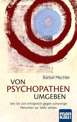 Abbildung von Mechler | Von Psychopathen umgeben | Neuauflage | 2015 | Wie Sie sich erfolgreich gegen...