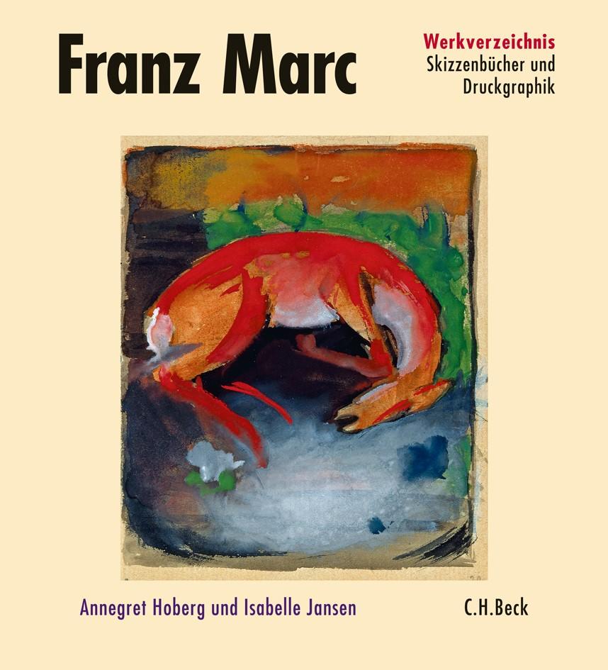 Abbildung von Hoberg, Annegret / Jansen, Isabelle | Franz Marc Werkverzeichnis,  Band III: Skizzenbücher, Druckgraphik | 2011