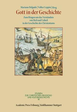 Abbildung von Delgado / Leppin | Gott in der Geschichte | 2013 | Zum Ringen um das Verständnis ... | 18