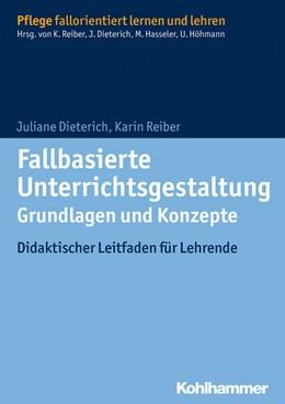 Abbildung von Dieterich / Reiber | Fallbasierte Unterrichtsgestaltung Grundlagen und Konzepte | 1. Auflage | 2014 | beck-shop.de