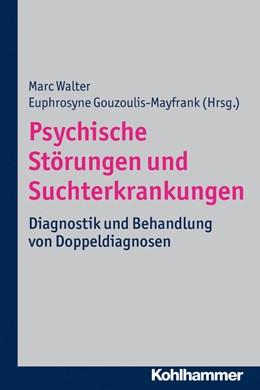 Abbildung von Gouzoulis-Mayfrank / Walter | Psychische Störungen und Suchterkrankungen | 2013