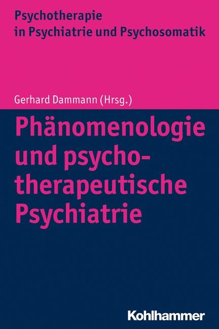 Abbildung von Dammann   Phänomenologie und psychotherapeutische Psychiatrie   2014