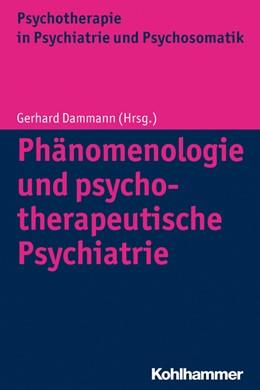 Abbildung von Dammann | Phänomenologie und psychotherapeutische Psychiatrie | 1. Auflage | 2014 | beck-shop.de