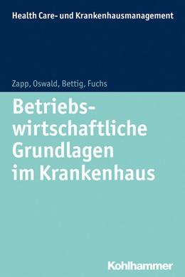 Abbildung von Zapp / Oswald / Bettig / Fuchs   Betriebswirtschaftliche Grundlagen im Krankenhaus   2014