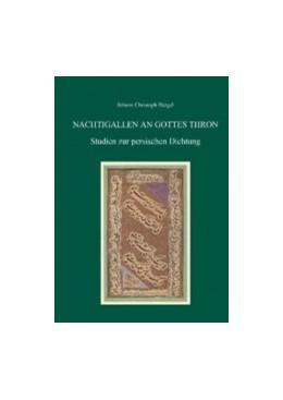 Abbildung von Newid / Bürgel / Mumm   Nachtigallen an Gottes Thron   2013   Studien zur persischen Dichtun...