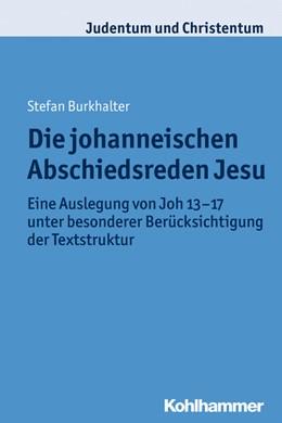 Abbildung von Burkhalter   Die johanneischen Abschiedsreden Jesu   2013   Eine Auslegung von Joh 13-17 u...   20