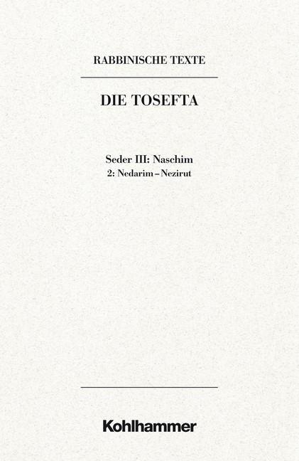 Abbildung von Rabbinische Texte, Erste Reihe: Die Tosefta. Band III: Seder Naschim | 2014