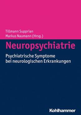 Abbildung von Supprian / Naumann | Neuropsychiatrie | 2014 | Psychiatrische Symptome bei ne...