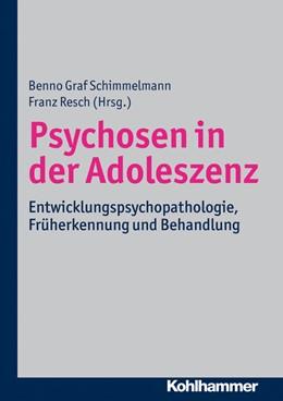 Abbildung von Schimmelmann / Resch | Psychosen in der Adoleszenz | 2013 | Entwicklungspsychopathologie, ...