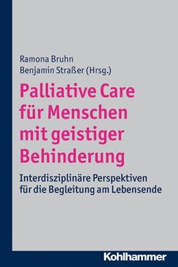 Abbildung von Bruhn / Straßer | Palliative Care für Menschen mit geistiger Behinderung | 2014 | Interdisziplinäre Perspektiven...
