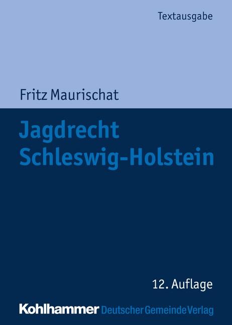 Abbildung von Maurischat | Jagdrecht Schleswig-Holstein | 12., aktualisierte Auflage | 2014