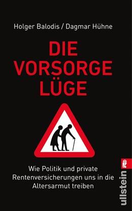 Abbildung von Balodis / Hühne | Die Vorsorgelüge | 2013 | Wie Politik und private Renten...