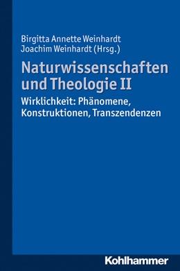 Abbildung von Weinhardt | Naturwissenschaften und Theologie II | 2013 | Wirklichkeit: Phänomene, Konst...