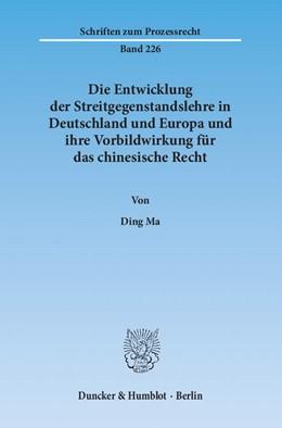 Abbildung von Ma | Die Entwicklung der Streitgegenstandslehre in Deutschland und Europa und ihre Vorbildwirkung für das chinesische Recht | 2013 | 226