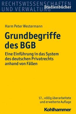 Abbildung von Westermann   Grundbegriffe des BGB   17., überarbeitete Auflage   2013   Eine Einführung in das System ...
