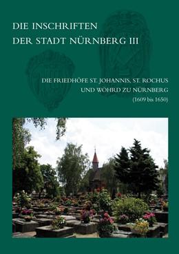 Abbildung von Zahn | Die Inschriften der Friedhöfe St. Johannis, St. Rochus und Wöhrd zu Nürnberg (1609-1650) | 2013 | Teilband III: (1609 bis 1650).... | 16