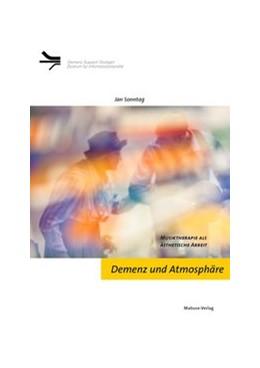 Abbildung von Sonntag   Demenz und Atmosphäre   1. Auflage   2016   beck-shop.de
