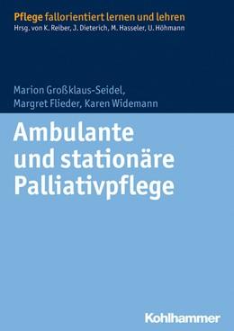 Abbildung von Großklaus-Seidel / Flieder / Widemann   Ambulante und stationäre Palliativpflege   2014
