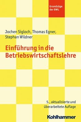 Abbildung von Siegloch / Egner / Wildner | Einführung in die Betriebswirtschaftslehre | 5., aktualisierte und überarbeitete Auflage | 2015