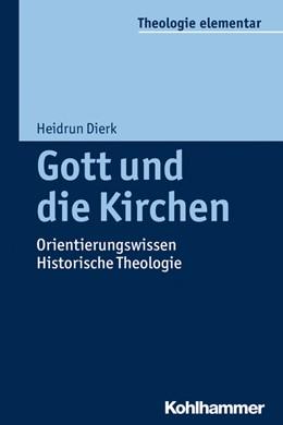 Abbildung von Dierk | Gott und die Kirchen | 1. Auflage | 2015 | beck-shop.de