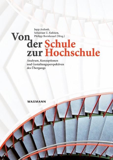 Abbildung von Asdonk / Kuhnen / Bornkessel   Von der Schule zur Hochschule   2013