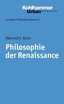 Abbildung von Kuhn | Grundkurs Philosophie | 2014 | Band 8.1: Philosophie der Rena... | 352,1