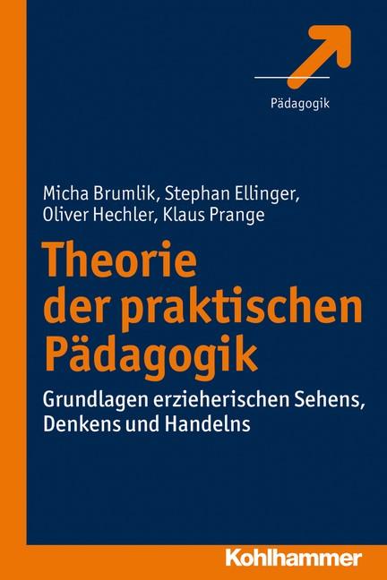 Abbildung von Brumlik / Ellinger / Hechler | Theorie der praktischen Pädagogik | 2013