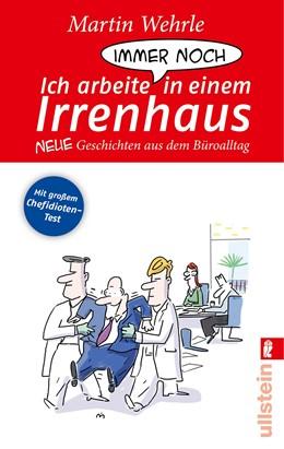 Abbildung von Wehrle | Ich arbeite immer noch in einem Irrenhaus | 1. Auflage | 2014 | beck-shop.de