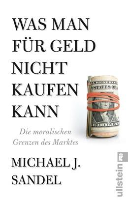 Abbildung von Sandel | Was man für Geld nicht kaufen kann | 2014 | Die moralischen Grenzen des Ma...
