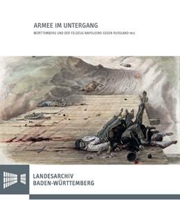 Abbildung von Bickhoff / Mährle | Armee im Untergang | 2018 | Württemberg und der Feldzug Na...