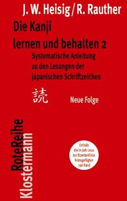 Abbildung von Heisig / Rauther | Die Kanji lernen und behalten 2 | 3., stark erweiterte und völlig neu bearbeitete Auflage 2013 | 2013 | Systematische Anleitung zu den... | 20